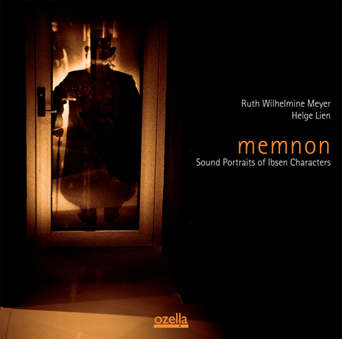 Link to buy the CD Memnon - Sound Portraits of Ibsen Characters by Ruth Wilhelmine Meyer and Helge Lien